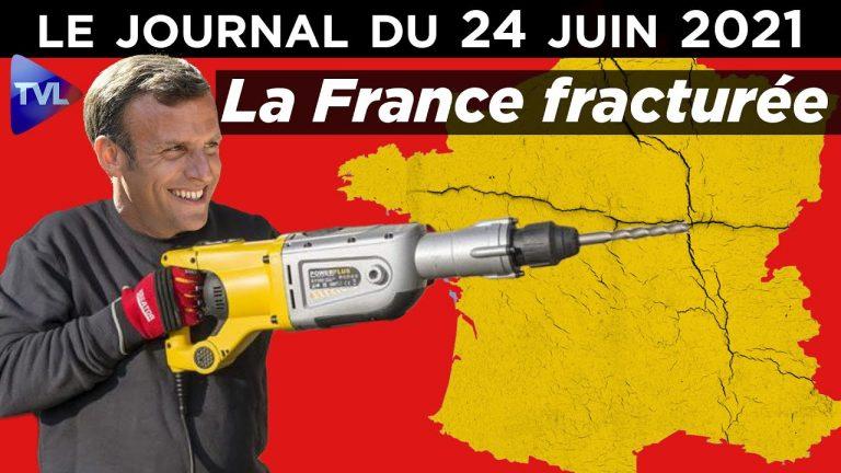 Macron : La France fragmentée – Le journal de TVLibertés du jeudi 24 Juin 2021 [Vidéo]