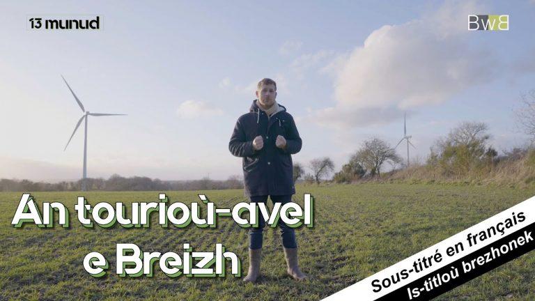 Eoliennes en Bretagne. Un reportage de 13 munud e Breizh ( Brezhoweb)
