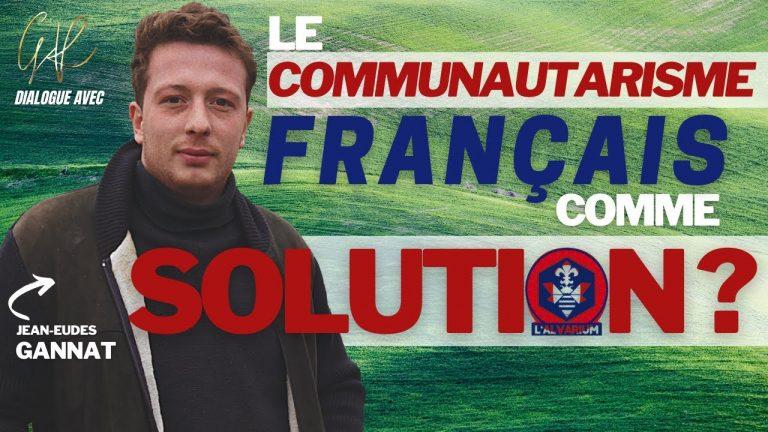 Le communautarisme français comme solution ? Avec Jean-Eudes Gannat de l'Alvarium