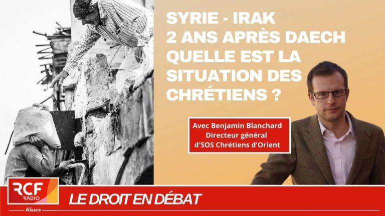 Syrie/Irak 2 ans après Daesh : Quelle est la situation des chrétiens ?