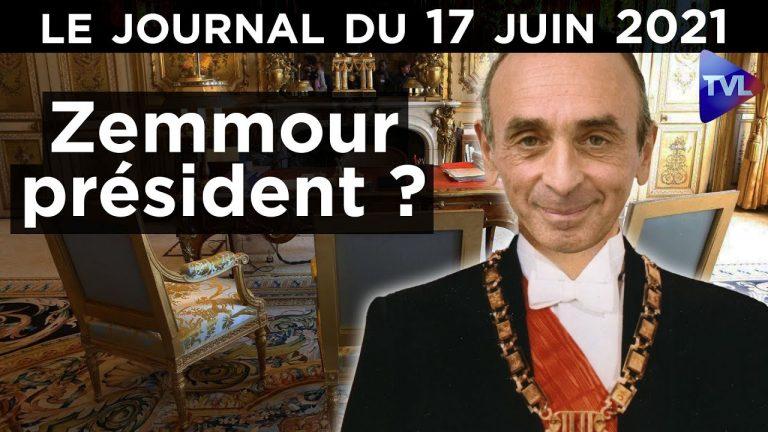 Zemmour président ? Le JT TV Libertés du jeudi 17 juin 2021