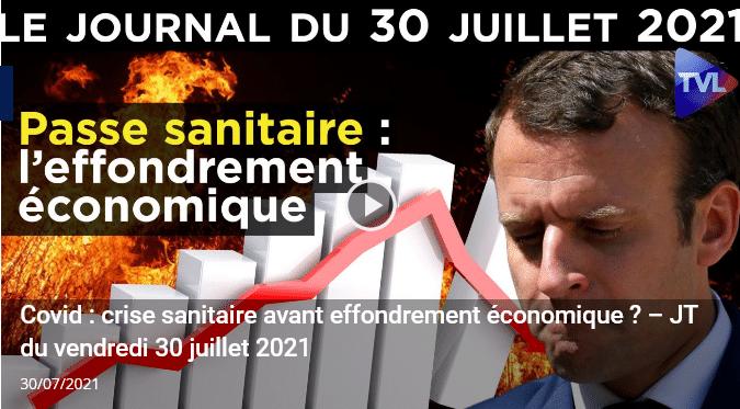 Covid : crise sanitaire avant effondrement économique ? – JT de TVLibertés du vendredi 30 juillet 2021 [Vidéo]