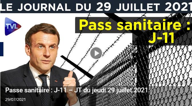 Pass sanitaire : J-11 – Journal de TVLibertés du jeudi 29 juillet 2021 [Vidéo]