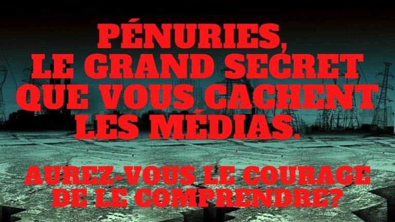 Pénuries. Le grand secret que vous cachent les médias. Aurez vous le courage de le comprendre ?