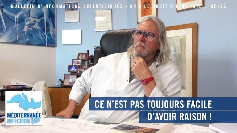 Professeur Raoult : « Ce n'est pas toujours facile d'avoir raison ! »