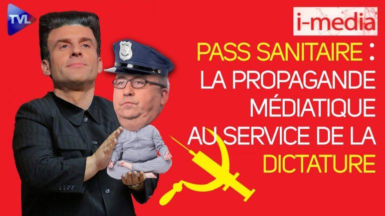 I-Média n°357 – Pass sanitaire : la propagande médiatique au service de la dictature