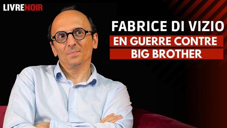 Fabrice Di Vizio : en guerre contre Big Brother