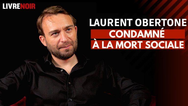 Laurent Obertone : condamné à la mort sociale