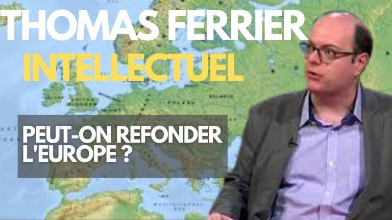 Thomas Ferrier « Il faut supprimer la Commission de Bruxelles »